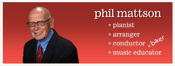 Phil Mattson   Arrangements - A Cappella